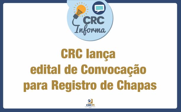 CRC lança edital de Convocação para Registro de Chapas