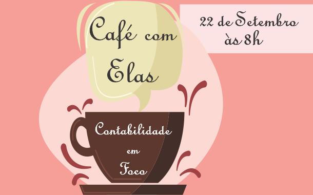 Comissão da Mulher Contabilista promove Café com Elas em comemoração ao Dia do Contador