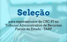 CRC-PI retoma seleção para vaga no Tribunal Administrativo de Recursos Fiscais do Estado