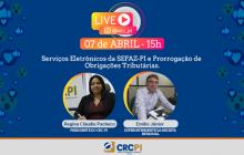 CRC-PI realizará live sobre Serviços Eletrônicos da Sefaz-PI e Prorrogação de Obrigações Tributárias.